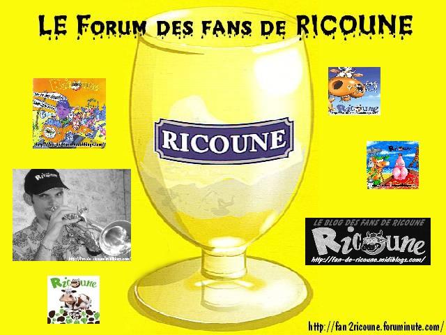 Le forum des fans de RICOUNE