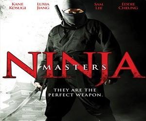 فيلم Ninja Masters 2013 مترجم DVDrip نسخة 576p أكشن وحركة