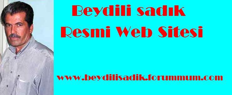 BEYDİLİ SADIK (RESMİ WEB SİTESİ)