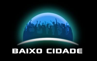 Blog de dicasbaixocidade : DICAS BAIXO CIDADE, O QUE O BAIXO CIDADE?